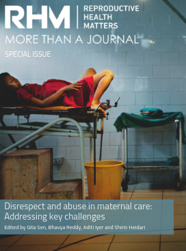 Disrespect and Abuse in Maternal Care: Addressing Key Challenges