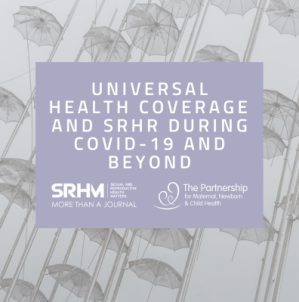 Universal Health Coverage and SRHR during COVID-19 and beyond