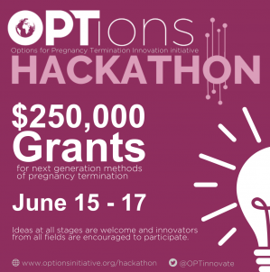OPTions Hackathon: Fueling innovation for next generation methods of abortion