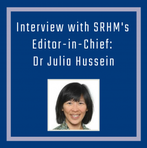Interview with SRHM's Editor in Chief: Dr Julia Hussein