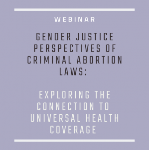Gender justice perspectives of criminal abortion laws: exploring the connections to universal health coverage