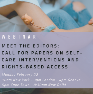 Meet the editors: call for papers on self-care interventions and rights-based access